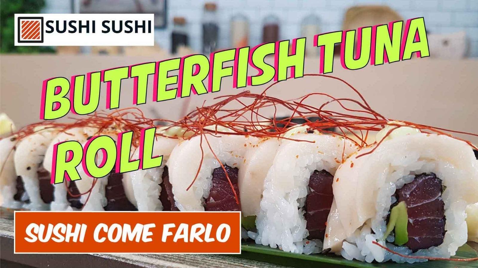 Butterfish Tuna sushi roll